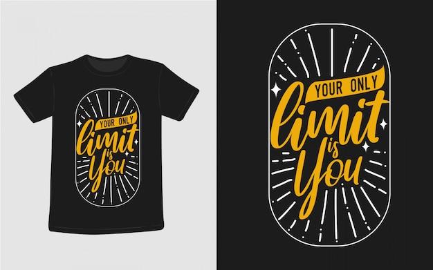 あなたの唯一の制限は、あなたが心に強く訴える引用符タイポグラフィtシャツです