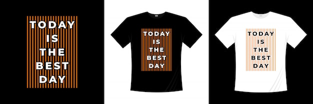 今日は最高の日タイポグラフィtシャツデザイン