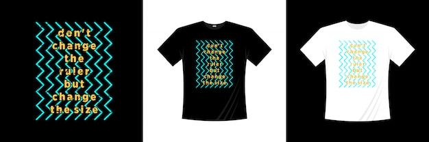 定規を変更しないで、サイズのタイポグラフィtシャツのデザインを変更します