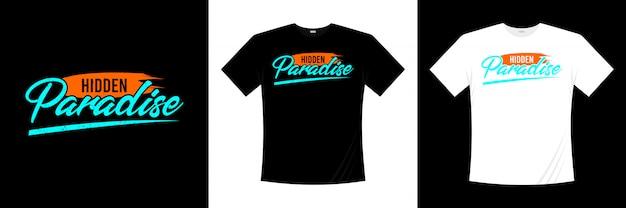 隠れた楽園タイポグラフィtシャツデザイン