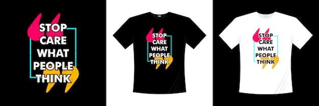人々がタイポグラフィのtシャツのデザインをどう思うか気にしないでください