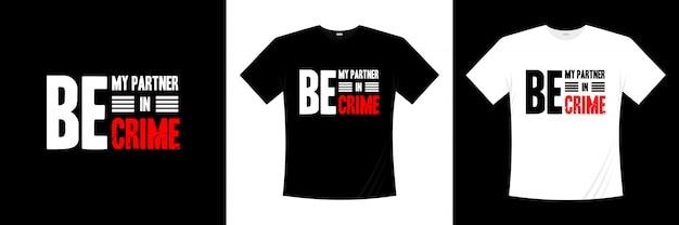 犯罪タイポグラフィのtシャツデザインのパートナーになります