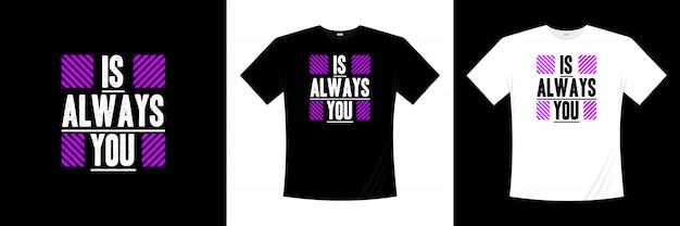 いつもあなたはタイポグラフィtシャツのデザインですか