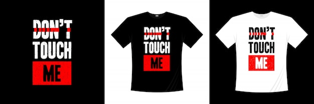 タイポグラフィtシャツのデザインに触れないでください