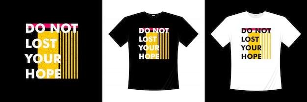 希望のタイポグラフィtシャツデザインを失わないでください