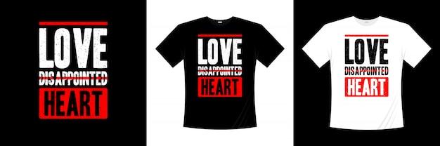 失望した心のタイポグラフィtシャツデザインが大好き