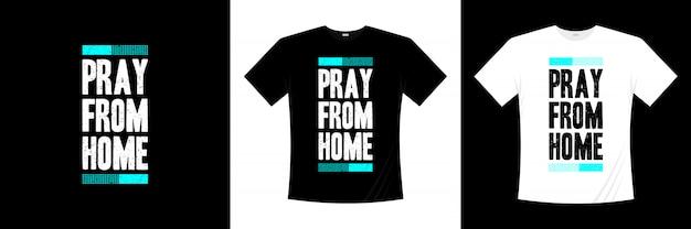 ホームタイポグラフィtシャツデザインから祈る