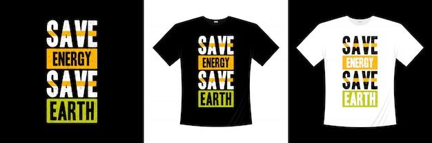 省エネルギー地球タイポグラフィtシャツデザインを保存します。
