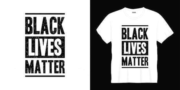 黒の生活が重要なタイポグラフィtシャツデザイン
