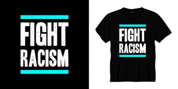 人種差別のタイポグラフィtシャツデザインと戦う