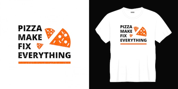 ピザはすべてのタイポグラフィtシャツのデザインを修正します。