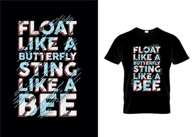 蝶のように浮かぶ蜂のタイポグラフィtシャツのように刺す