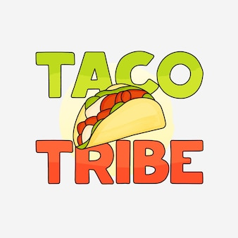 Taco tribe lettering design for tshirt mug posters and much more