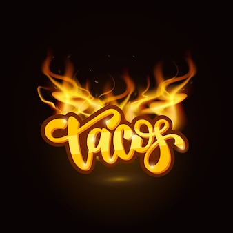 Tacos lettering on fire Premium Vector