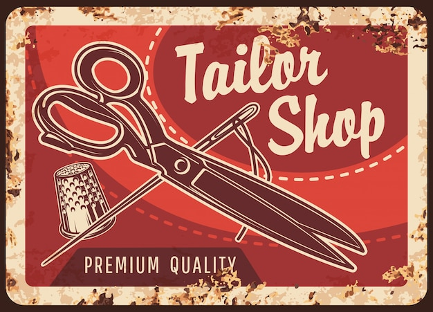 Tailor shop rusty metal sign, sewing tools