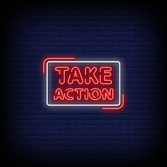 Take action neon signs style text