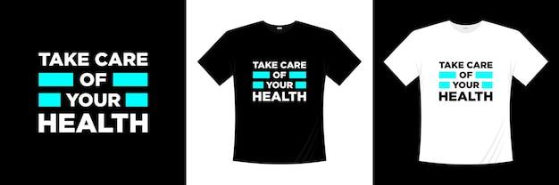 あなたの健康タイポグラフィtシャツのデザインの世話をします