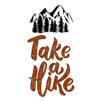 Take a hike. lettering phrase isolated on white background with mountains. design element for poster, menu, .