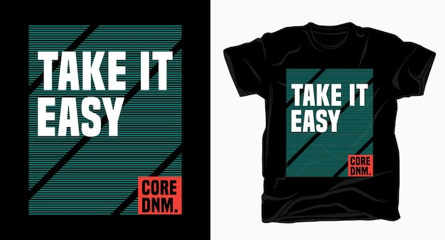 Take it easy typography for t-shirt design