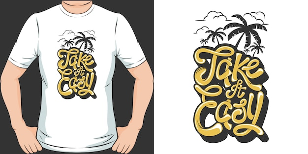 Take it easy. unique and trendy t-shirt design