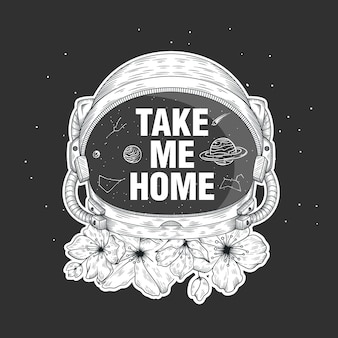 Take me home typography on astronaut helmet and flowers hand drawn illustration