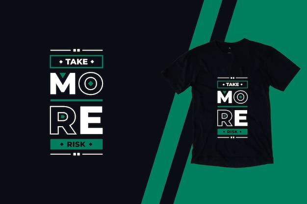 더 많은 위험을 감수하십시오 현대 기하학적 영감 따옴표 t 셔츠 디자인