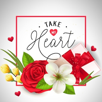 Take my heart lettering with flowers