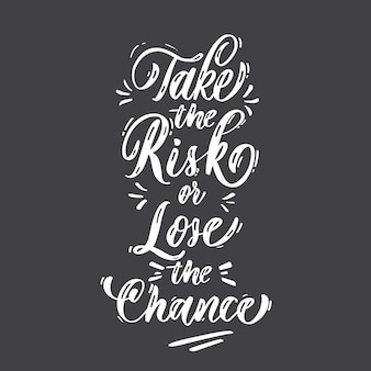 Take the risk or lose the chance card