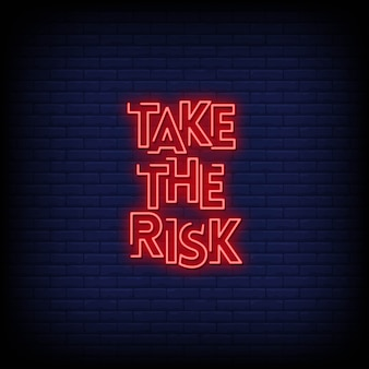 Take the risk neon signs style text