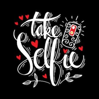 Take selfie hand lettering