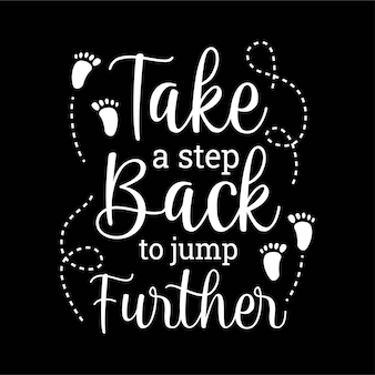 take a step back to jump further lettering