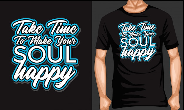 Take time to make your soul happy lettering typography