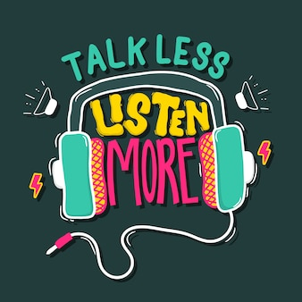 Talk less, listen more. quote typography lettering for t-shirt design