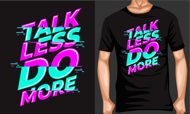 Talk less do more lettering typography