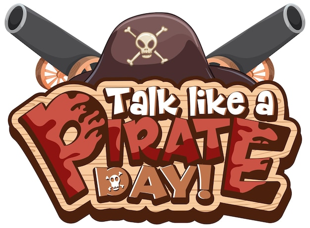 Talk like a pirate day font banner with pirate hat element on white background