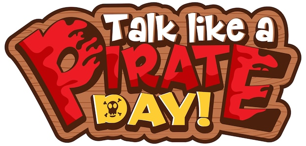 Talk like a pirate day word on wooden banner isolated