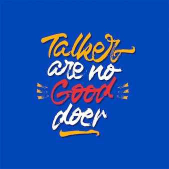 Talker are no good doer lettering quote