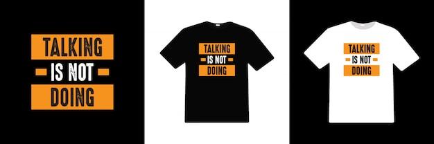 말하기는 타이포그래피 t 셔츠 디자인을하지 않습니다