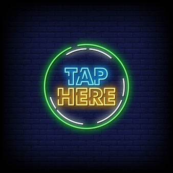 Tap here neon signs style text