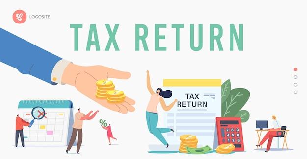 Шаблон целевой страницы налоговой декларации. персонажи, получающие возврат денег за покупку, ипотеку или медицинские услуги. люди экономят бюджет, огромная рука дает деньги девушке. мультфильм векторные иллюстрации людей