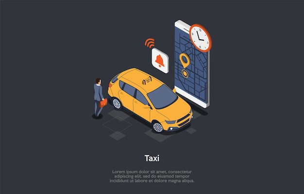 Taxi service concept. the man in a suit carries a briefcase walking to the car. the clock ticks time, big smartphone with location marker on the map, the bell rings. 3d isometric vector illustration.
