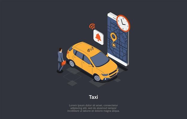 택시 서비스 개념. 양복 입은 남자가 차에 걸어가는 서류 가방을 들고 다닌다. 시계는 시간,지도에 위치 표시가있는 큰 스마트 폰, 벨이 울립니다. 3d 아이소 메트릭 벡터 일러스트입니다.