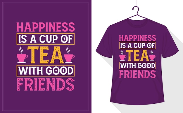 차 애호가 티셔츠 디자인, 행복은 좋은 친구와 차 한 잔