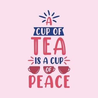 차 견적 글자 디자인, 차 한잔은 평화의 컵입니다
