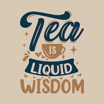 Чайная цитата дизайн надписи, чай - жидкая мудрость