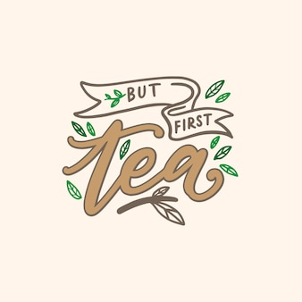 Tea quotes typography poster but first tea