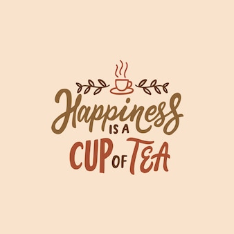 Tea quotes typography poster happiness with tea