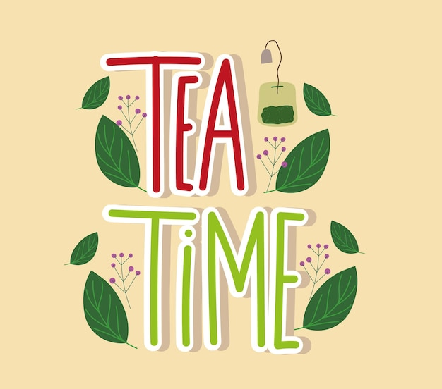 Tea time hand drawn lettering and teabag with leaves nature  illustration