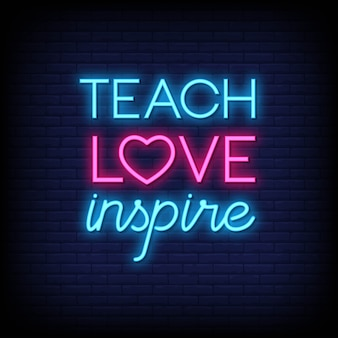 Teach love inspire neon signs style text