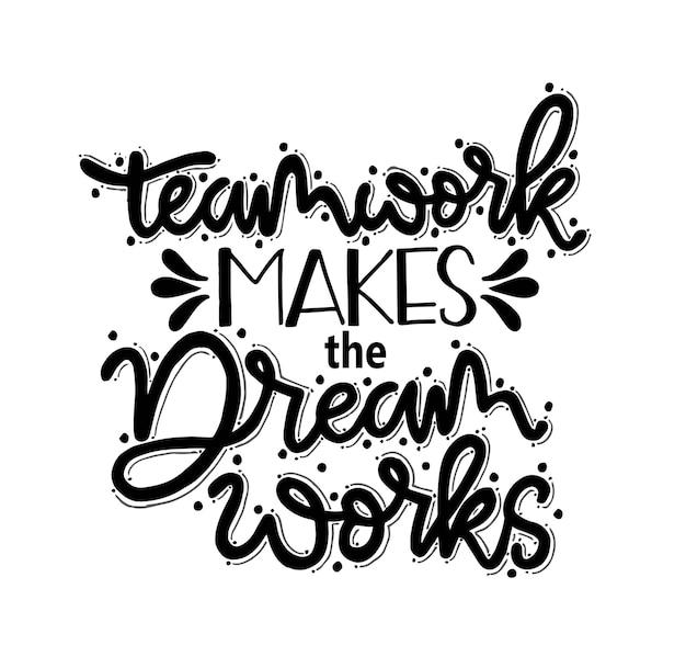 팀워크는 손으로 글자를 쓰는 동기 부여 인용구를 꿈으로 만듭니다.
